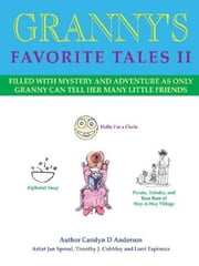 Granny's Favorite Tales II ebook by Carolyn D. Anderson,Jan Sproul,Timothy J. Cobbley,Lorri Espinoza