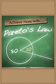 Achieve More With Pareto's Law ebook by Sobaca