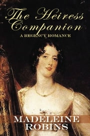 The Heiress Companion ebook by Madeleine Robins