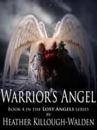 Warrior's Angel ebook by Heather Killough-Walden