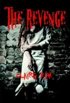 The Revenge ebook by Claire Kim