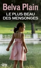 Le plus beau des mensonges ebook by Jérôme PERNOUD,Michéle PERNOUD,Belva PLAIN