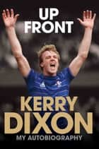 Up Front - My Autobiography ebook by Kerry Dixon, John Terry