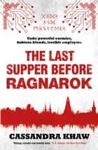 The Last Supper Before Ragnarok eBook by Cassandra Khaw