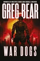 War Dogs 電子書 by Greg Bear