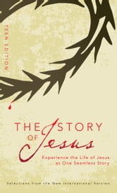 The Story of Jesus: Teen Edition ebook by Zondervan