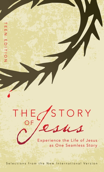 The Story of Jesus: Teen Edition 電子書 by Zondervan