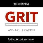 Book Summary of Grit by Angela Duckworth audiobook by FlashBooks