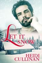 Let It Snow - Minnesota Christmas, #1 ebook by Heidi Cullinan