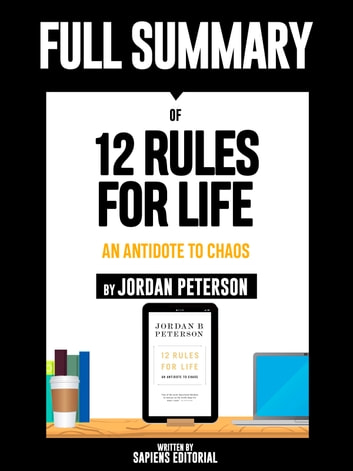 "Full Summary Of ""12 Rules For Life: An Antidote To Chaos – By Jordan Peterson"" ebook by Sapiens Editorial"