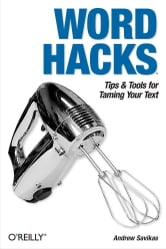 Word Hacks - Tips & Tools for Taming Your Text ebook by Andrew Savikas