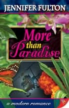 More Than Paradise ebook by Jennifer Fulton