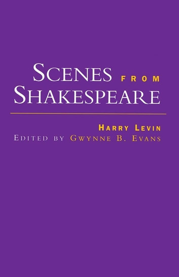 Scenes from Shakespeare ebook by Harry Levin