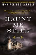 Haunt Me Still ebook by Jennifer Lee Carrell