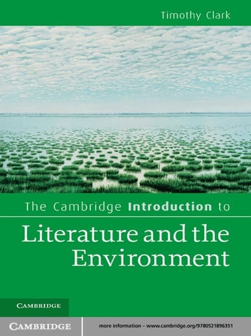 The Cambridge Introduction to Literature and the Environment ebook by Timothy Clark