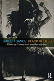 British Dance: Black Routes ebook by Christy Adair,Ramsay Burt