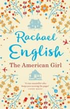 The American Girl - A page-turning mother-daughter story for fans of Maeve Binchy ekitaplar by Rachael English
