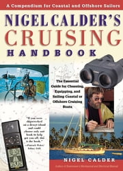 Nigel Calder's Cruising Handbook: A Compendium for Coastal and Offshore Sailors ebook by Nigel Calder