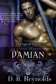 The Stone Warriors: Damian ebook by D. B. Reynolds