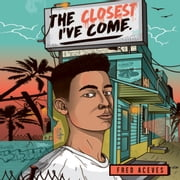 The Closest I've Come audiobook by Fred Aceves
