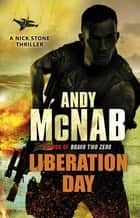 Liberation Day - (Nick Stone Book 5) ebook by Andy McNab