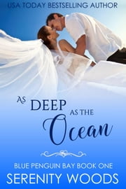 As Deep as the Ocean - Blue Penguin Bay, #1 ebook by Serenity Woods