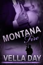 Montana Fire ebook by Vella Day
