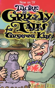 More Grizzly Tales for Gruesome Kids ebook by Jamie Rix