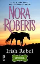 Irish Rebel ebook by Nora Roberts