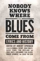 Nobody Knows Where the Blues Come From ebook by Robert Springer