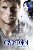 Cryostorm - Touch of Frost, #3 ebook by Lynn Rush