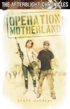 Operation Motherland ebook by Scott Andrews