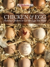 Chicken and Egg - Raising Chickens to Get the Eggs You Want ebook by Andy Cawthray,James  Hermes
