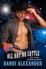All Hat No Cattle: A Red Hot and BOOM! Story ebook by Randi Alexander