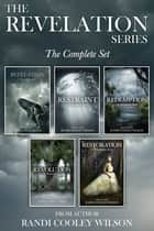 The Revelation Series | The Complete Box Set ebook by Randi Cooley Wilson