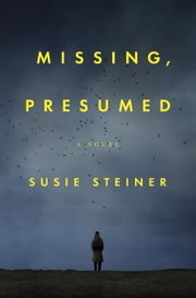 Missing, Presumed - A Novel ebook by Susie Steiner
