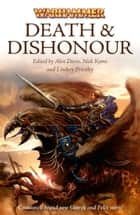 Death and Dishonour ebook by Nathan Long, David Earle, Anthony Reynolds,...
