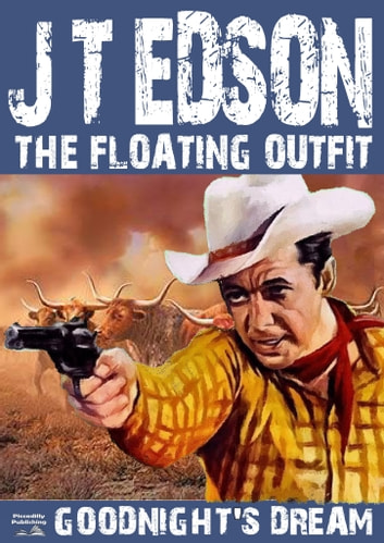 The Floating Outfit Book 4: Goodnight's Dream ebook by J.T. Edson