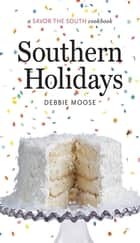Southern Holidays - a Savor the South cookbook ebook by Debbie Moose