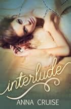 Interlude ebook by Anna Cruise