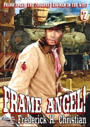 Frame Angel! (A Frank Angel Western) #7 ebook by Frederick H. Christian
