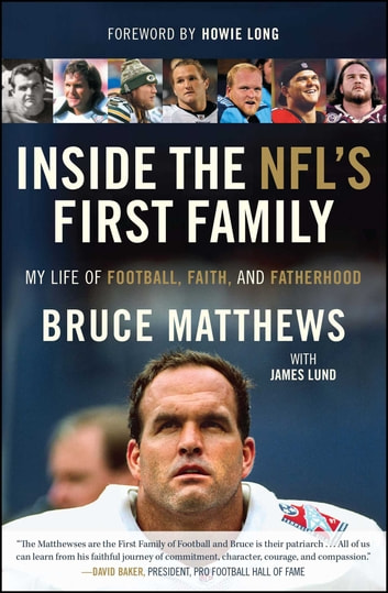 Inside the NFL's First Family - My Life of Football, Faith, and Fatherhood ebook by Bruce Matthews