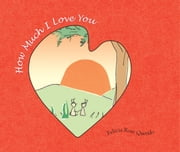 How Much I Love You ebook by Felicia Rose Querido
