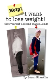 Help! I Want to Lose Weight! ebook by Susan Shanklin