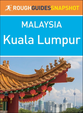Kuala Lumpur (Rough Guides Snapshot Malaysia) ebook by Rough Guides