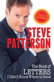 The Book of Letters I Didn't Know Where to Send ebook by Steve Patterson