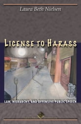 License to Harass - Law, Hierarchy, and Offensive Public Speech ebook by Laura Beth Nielsen