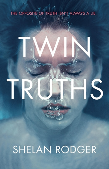 Twin Truths - A haunting novel with a whiplash twist ebook by Shelan Rodger