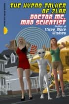 The Hypno-Talker Of Zlar ebook by Doctor MC, Mad Scientist