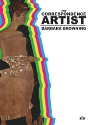 The Correspondence Artist ebook by Barbara Browning